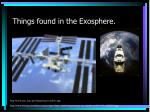 things found in the exosphere