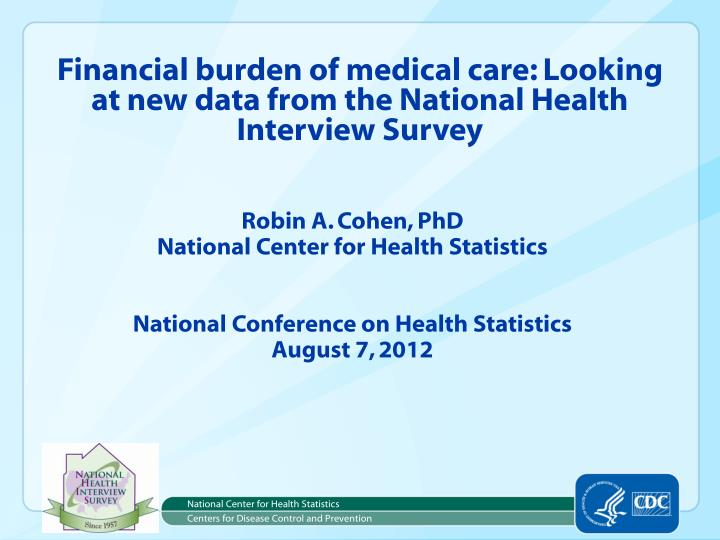 financial burden of medical care looking at new data from the national health interview survey n.