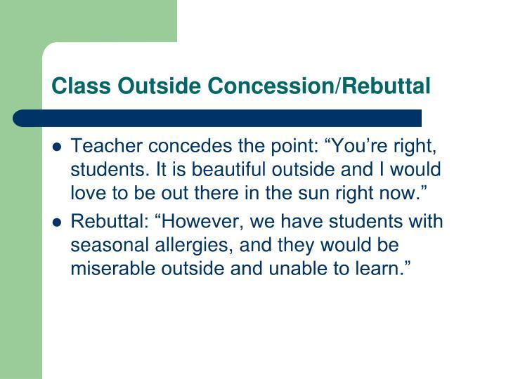 Class Outside Concession/Rebuttal