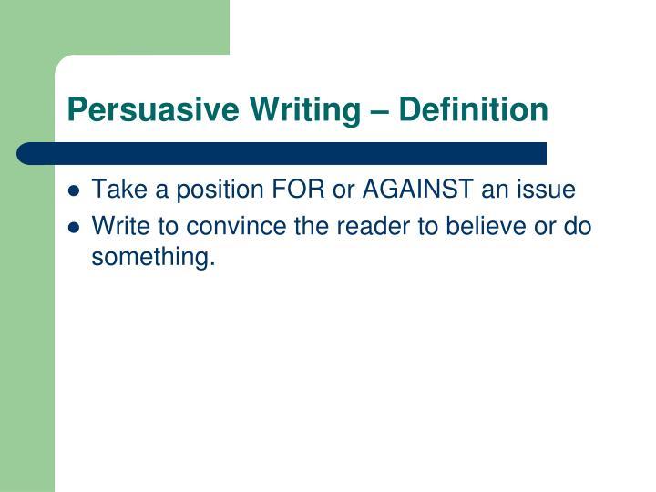 Persuasive Writing – Definition