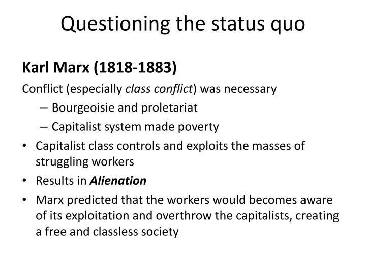 Questioning the status quo
