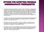 options for satisfying program undergraduate prerequisites