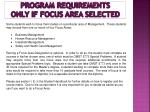 program requirements only if focus area selected