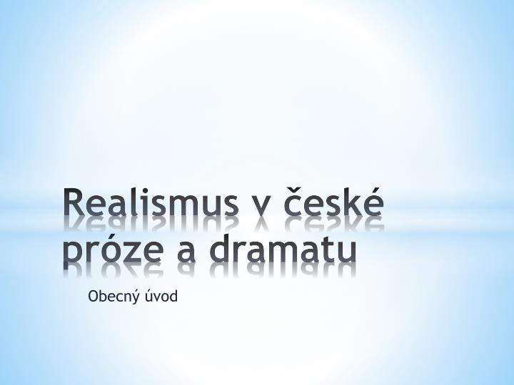 Realismus v esk pr ze a dramatu