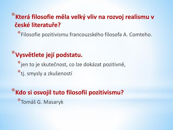 Která filosofie měla velký vliv na rozvoj realismu v české literatuře