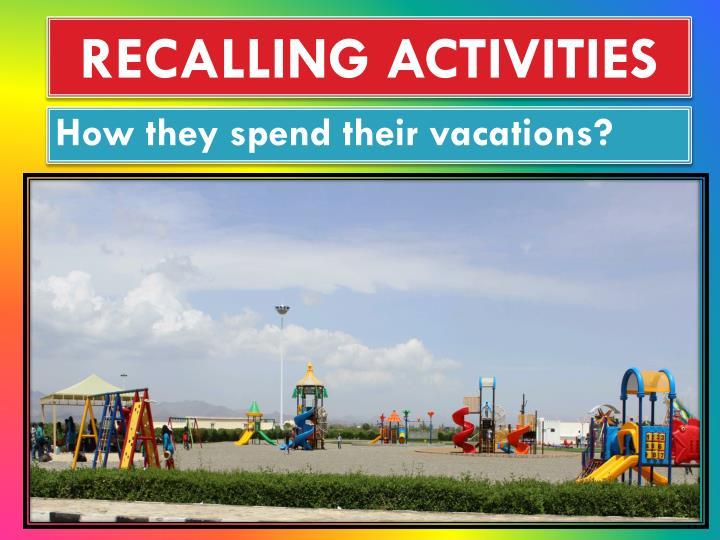 RECALLING ACTIVITIES