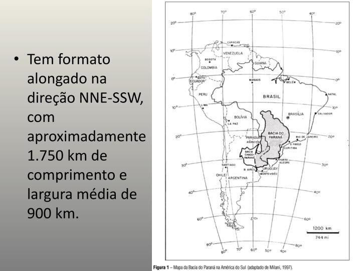 Tem formato alongado na direção NNE-SSW, com aproximadamente 1.750 km de comprimento e largura mé...
