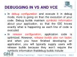 debugging in vs and vce1