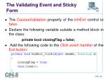 the validating event and sticky form