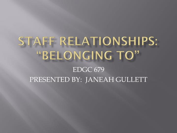 staff relationships belonging to