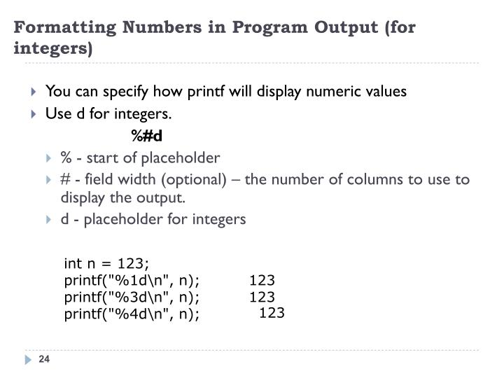 Formatting Numbers in Program Output (for integers)