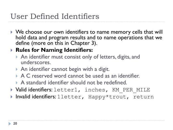 User Defined Identifiers