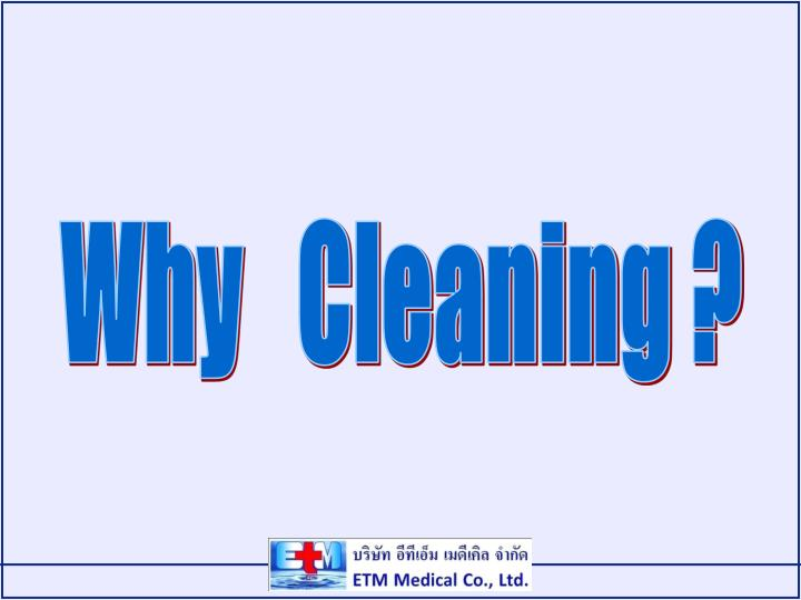Why   Cleaning ?