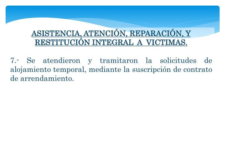 ASISTENCIA, ATENCIÓN, REPARACIÓN, Y RESTITUCIÓN INTEGRAL  A