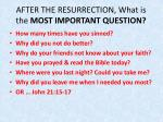 after the resurrection what is the most important question