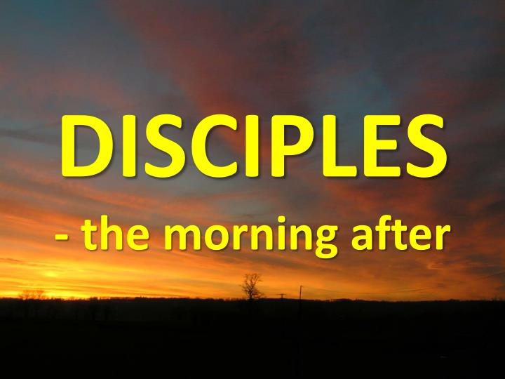 disciples the morning after n.