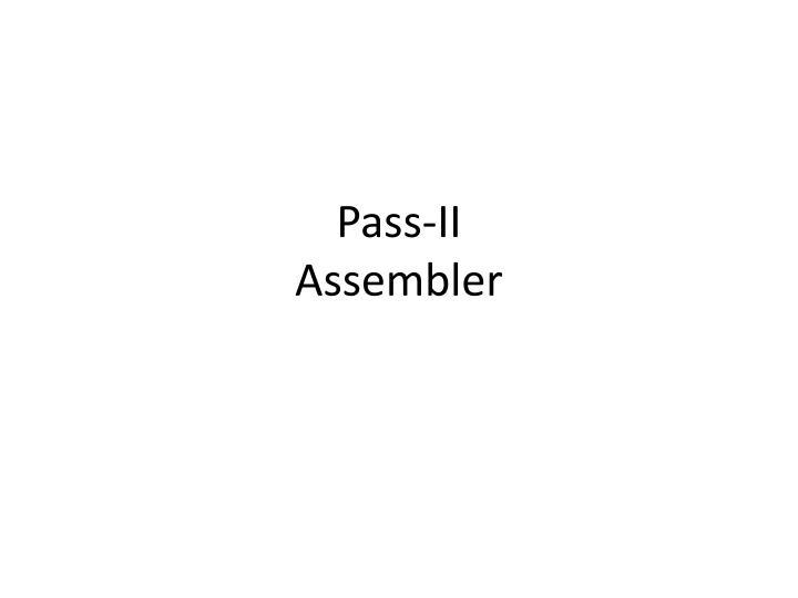 Pass-II