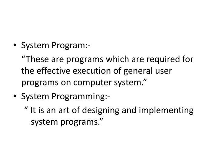System Program:-