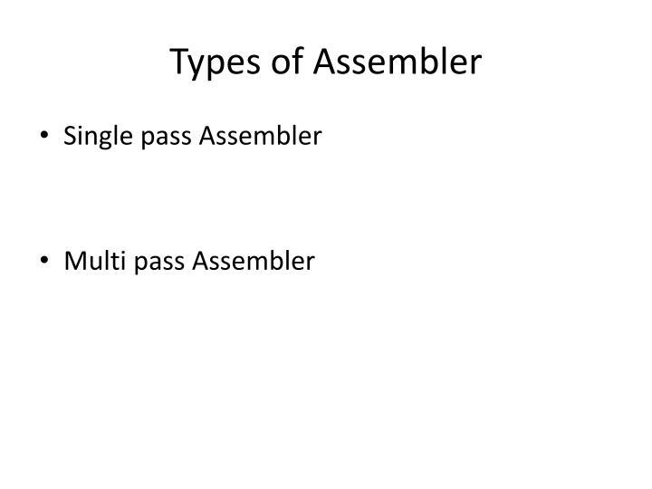 Types of Assembler