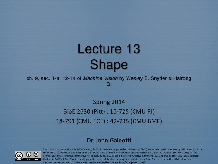 lecture 13 shape ch 9 sec 1 8 12 14 of machine vision by wesley e snyder hairong qi n.