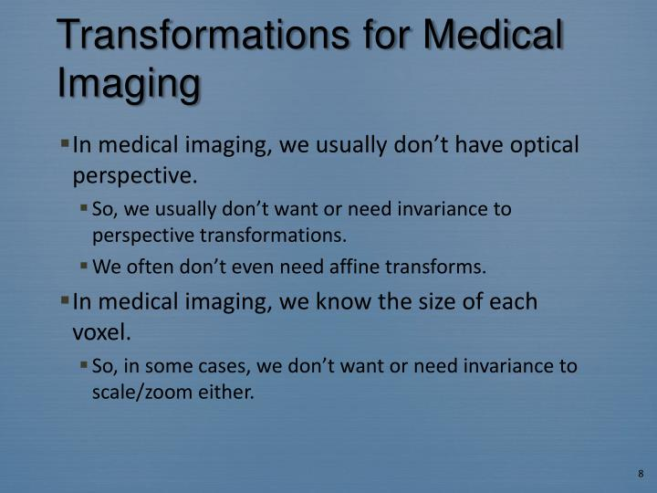 Transformations for Medical Imaging