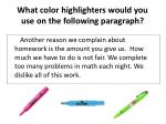 what color highlighters would you use on the following paragraph1