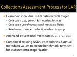 collections assessment process for lar