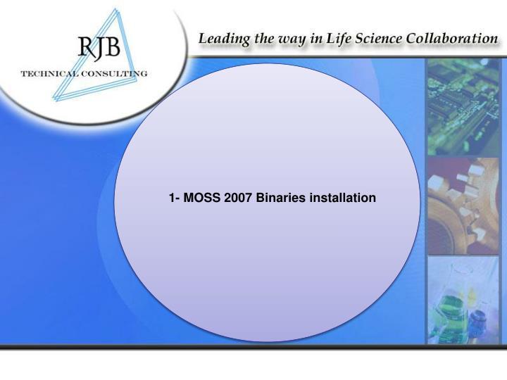 1- MOSS 2007 Binaries installation