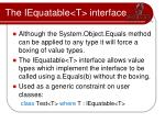 the iequatable t interface