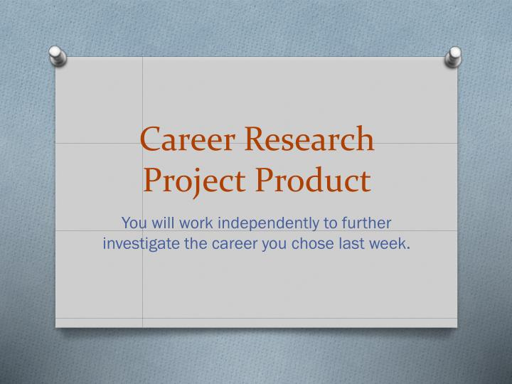 PPT - Career Research Project Product PowerPoint