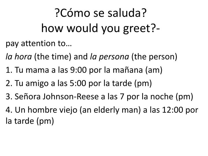 c mo se saluda how would you greet n.