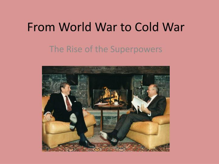 from world war to cold war n.
