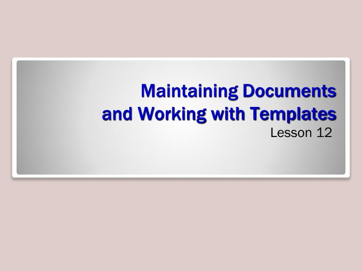 maintaining documents and working with templates n.
