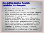 step by step locate a template installed on your computer