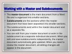 working with a master and subdocuments
