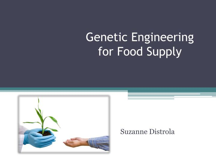 genetic engineering for food supply n.
