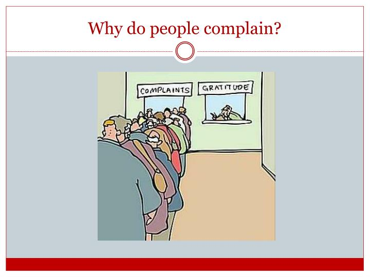Why do people complain?