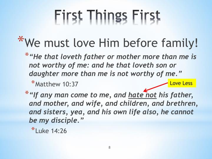 We must love Him before family!