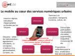le mobile au c ur des services num riques urbains