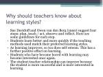 why should teachers know about learning styles