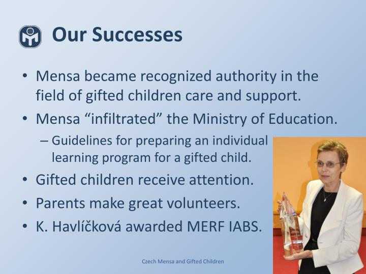 Czech Mensa and Gifted Children. our successes. Our Successes