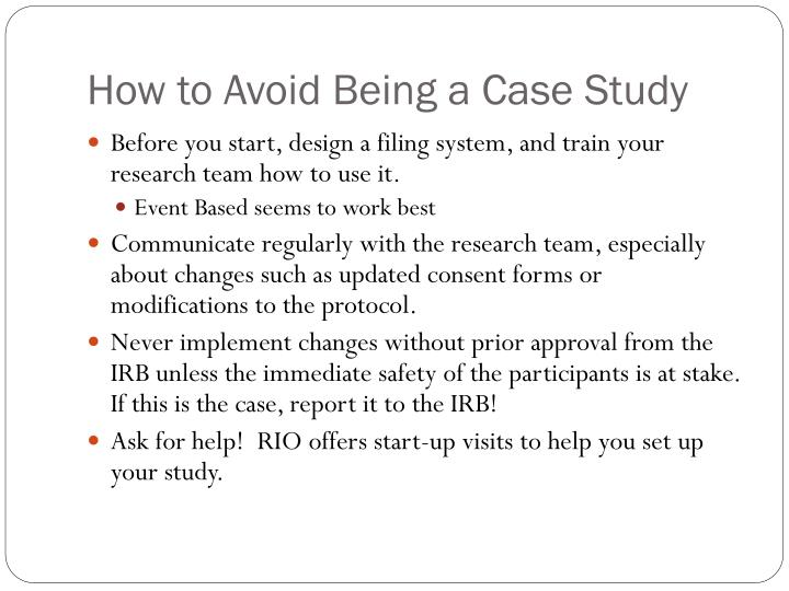 How to Avoid Being a Case Study