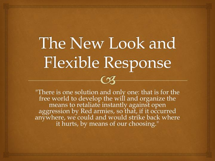 the new look and flexible response n.
