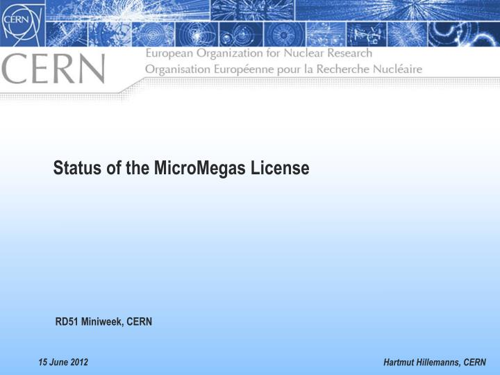 status of the micromegas license n.