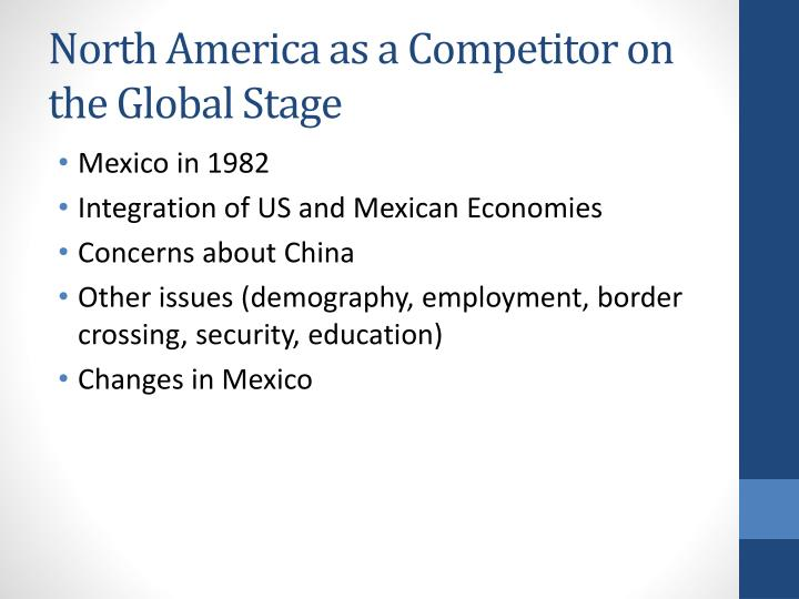 North america as a competitor on the global stage