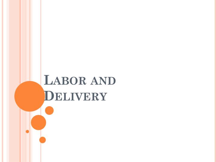 labor and delivery n.