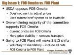 big issue 1 fob omaha vs fob plant