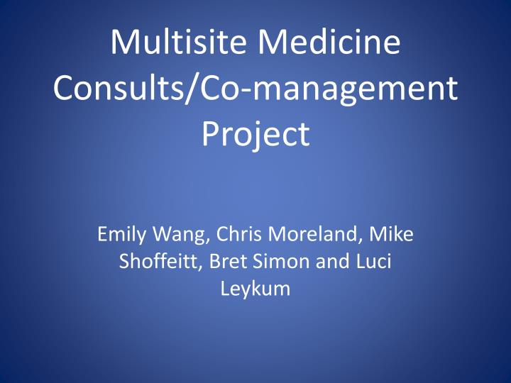 multisite medicine consults co management project n.