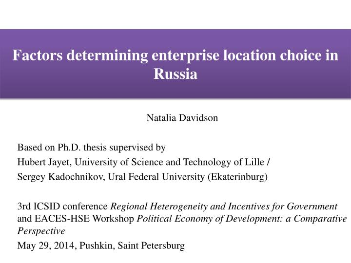 factors determining enterprise location choice in russia n.
