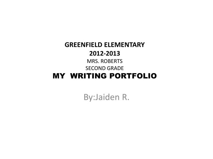 Greenfield elementary 2012 2013 mrs roberts second grade my writing portfolio